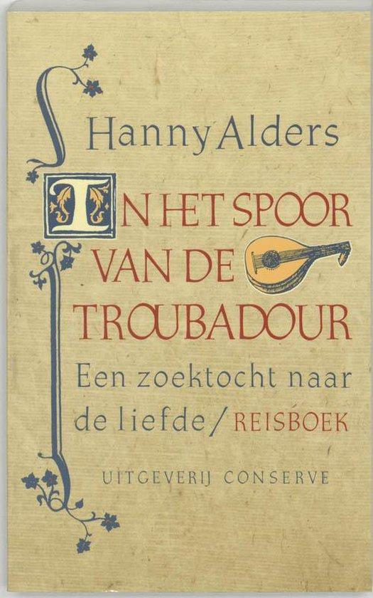 In het spoor van de troubadour - Hanny Alders pdf epub