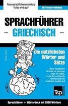 Sprachf hrer Deutsch-Griechisch Und Thematischer Wortschatz Mit 3000 W rtern