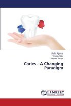 Caries - A Changing Paradigm