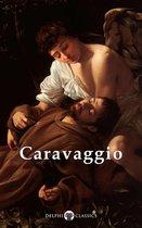 Complete Works of Caravaggio (Delphi Classics)