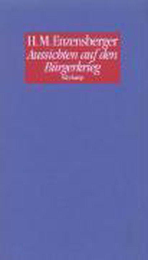 Boek cover Aussichten auf den Bürgerkrieg van Hans Magnus Enzensberger (Paperback)