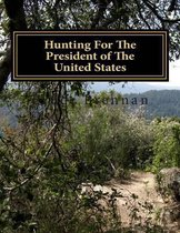 Hunting for the President of the United States