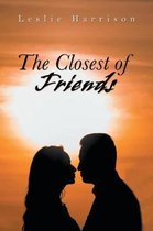 The Closest of Friends