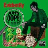 Evidently John Cooper Clarke