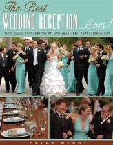 The Best Wedding Reception... Ever!