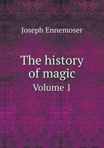 The History of Magic Volume 1