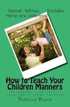 How to Teach Your Children Manners