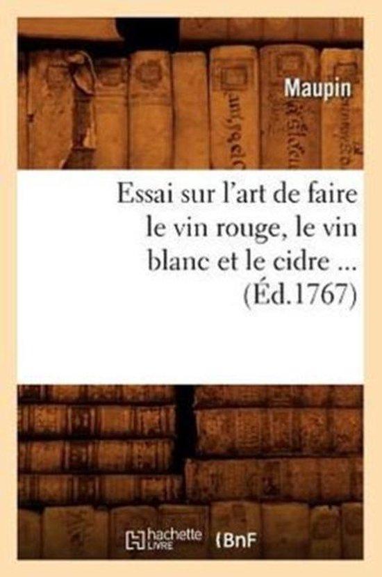 Essai sur l'art de faire le vin rouge, le vin blanc et le cidre (Ed.1767)