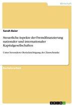 Steuerliche Aspekte der Fremdfinanzierung nationaler und internationaler Kapitalgesellschaften