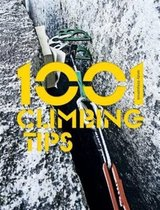 1001 Climbing Tips: The essential climbers' guide