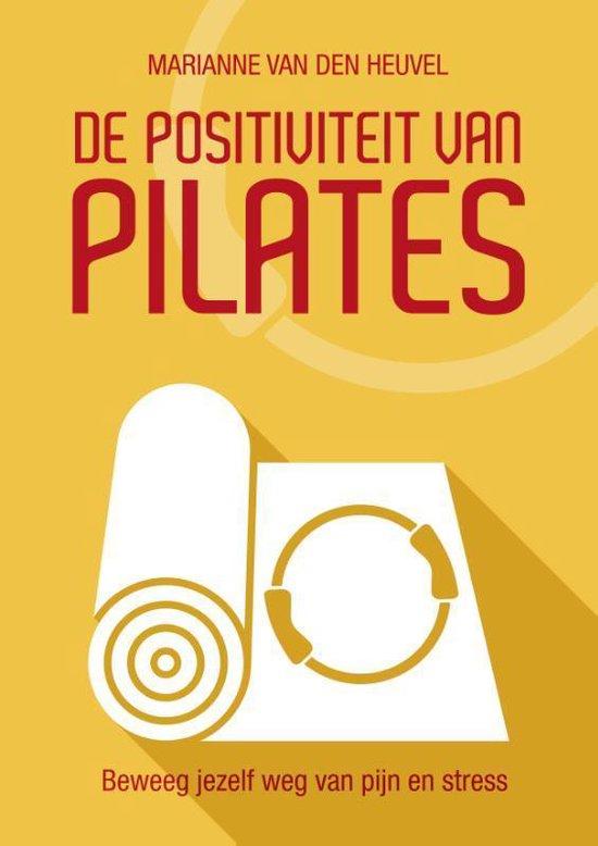 Boek cover De Positiviteit van Pilates van Marianne van den Heuvel (Paperback)