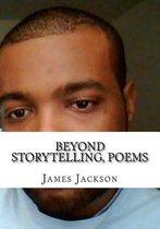 Beyond Storytelling, Poems