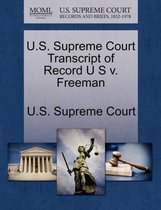 U.S. Supreme Court Transcript of Record U S V. Freeman