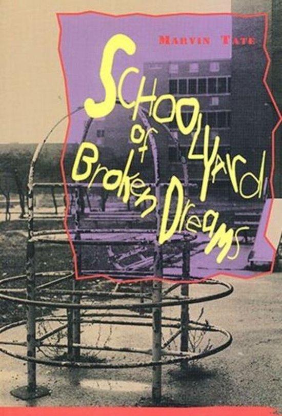 Boek cover Schoolyard of Broken Dreams van Marvin Tate (Paperback)