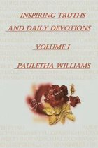 Inspiring Truths And Daily Devotions Volume I