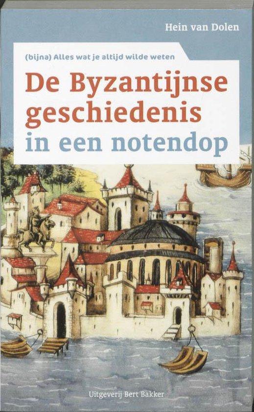 Byzantijnse Geschiedenis In Een Notendop - Hein L van Dolen | Fthsonline.com