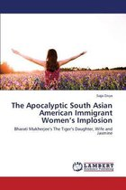 The Apocalyptic South Asian American Immigrant Women's Implosion