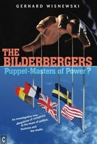 The Bilderbergers - Puppet-Masters of Power?
