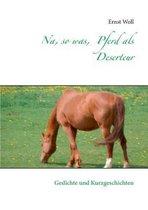 Na, so was, Pferd als Deserteur