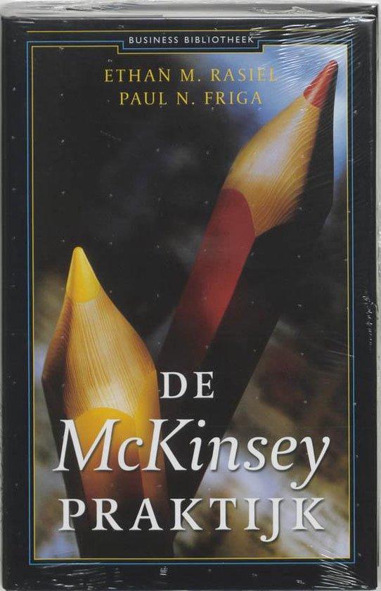 Boek cover De Mckinsey-Praktijk van Ethan M. Rasiel (Hardcover)