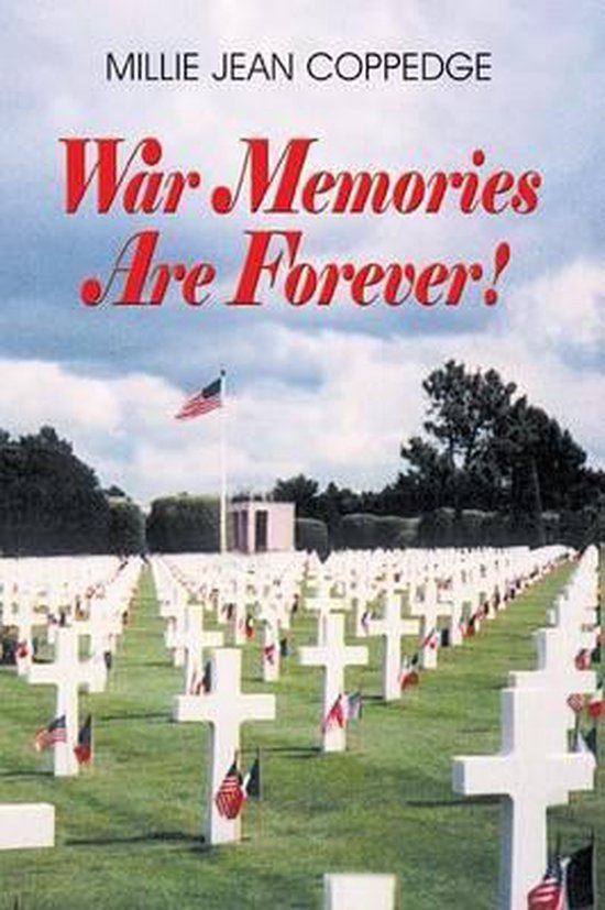 War Memories Are Forever!