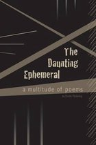 The Daunting Ephemeral