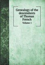 Genealogy of the Descendants of Thomas French Volume 1