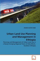 Urban Land Use Planning and Management in Ethiopia