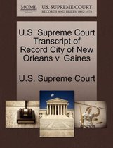 U.S. Supreme Court Transcript of Record City of New Orleans V. Gaines