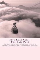 Five Last Acts - The Exit Path