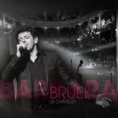 Bruel Barbara - Le Chatelet (CD + DVD)