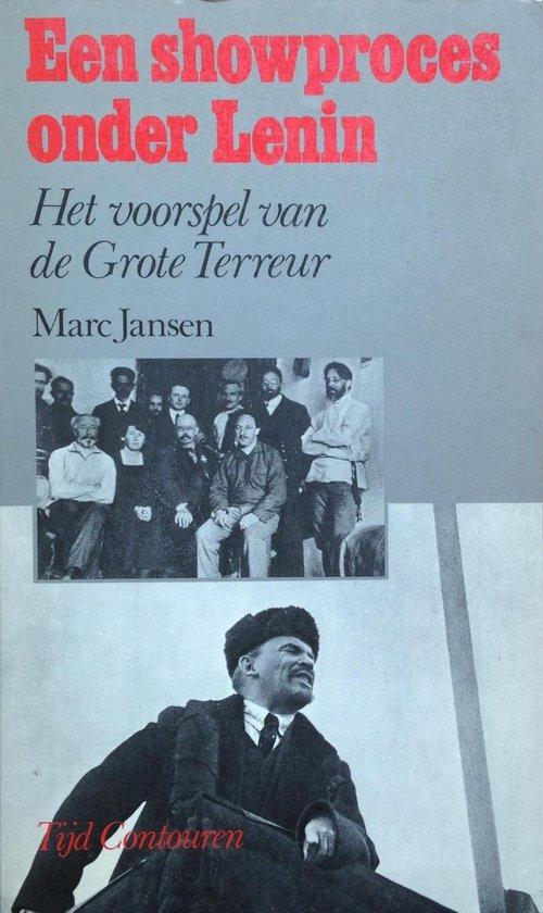 Een showproces onder Lenin - Het voorspel van de Grote Terreur - Marc Jansen  