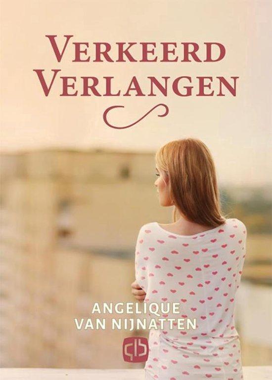 Verkeerd verlangen - Angelique van Nijnatten |