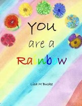 You Are a Rainbow