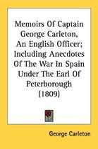 Memoirs Of Captain George Carleton, An English Officer; Including Anecdotes Of The War In Spain Under The Earl Of Peterborough (1809)