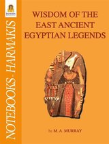 Wisdom of the east ancient egyptian legends