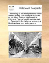 The History of the Marquisate of Veere and Flushing