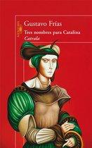 Tres nombres para Catalina Catrala