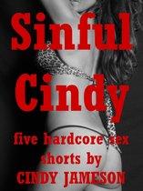 Sinful Cindy: Five Hardcore Sex Erotica Shorts