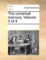 The Universal Mercury. Volume 3 of 4