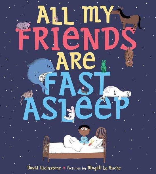 Boek cover All My Friends Are Fast Asleep van David Weinstone (Onbekend)