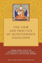 The View and Practice of Quintessence Dzogchen