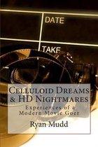 Celluloid Dreams & HD Nightmares