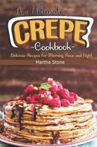 The Ultimate Crepes Cookbook