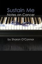 Sustain Me: Notes on Cancer
