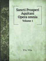 Sancti Prosperi Aquitani Opera Omnia Volume 1