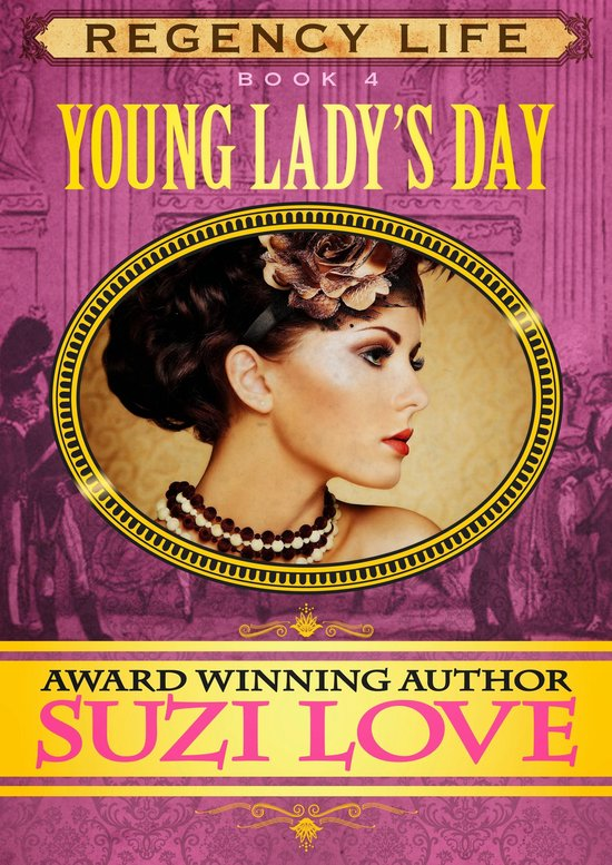 Young Lady's Day (Book 4 Regency Life Series)
