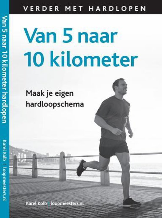 Van 5 naar 10 kilometer hardlopen