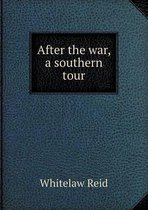 After the War, a Southern Tour