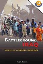 Battleground Iraq : Journal Of A Company Commander